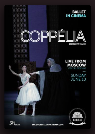 Coppelia, live relay from Moscow Bolchoi Ballet.