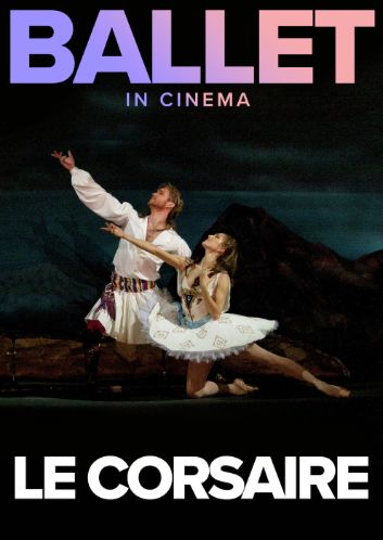 LE CORSAIRE : DIRECT RETRANSMISSION FROM THE BOLSHOI BALLET